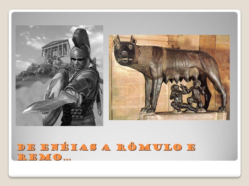 De Enéias a Rômulo e Remo…