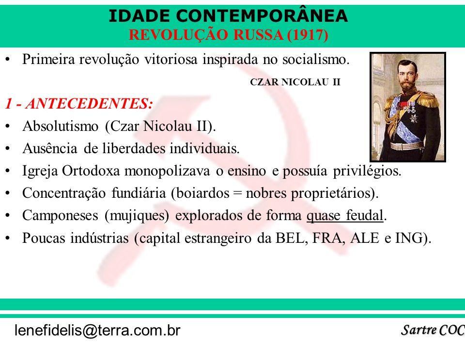 IDADE CONTEMPORÂNEA Sartre COC lenefidelis@terra.com.br REVOLUÇÃO RUSSA (1917) Lênin retorna do exílio – TESES DE ABRIL –Paz, terra e pão.