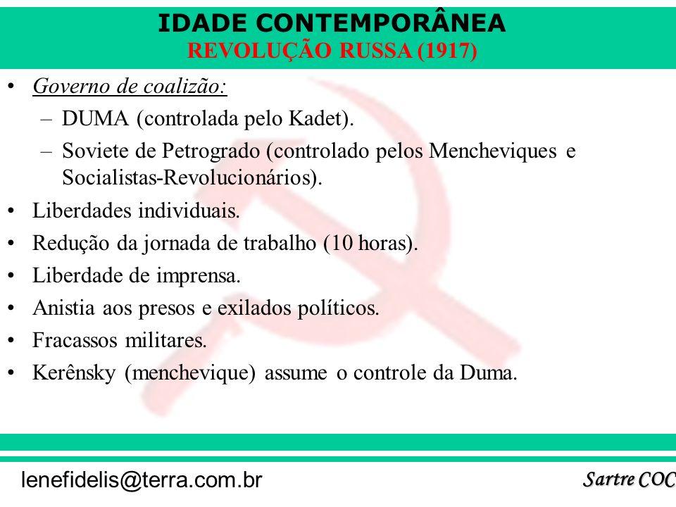IDADE CONTEMPORÂNEA Sartre COC lenefidelis@terra.com.br REVOLUÇÃO RUSSA (1917) Czar perde o controle sobre o país: incompetência, burocracia dispendio