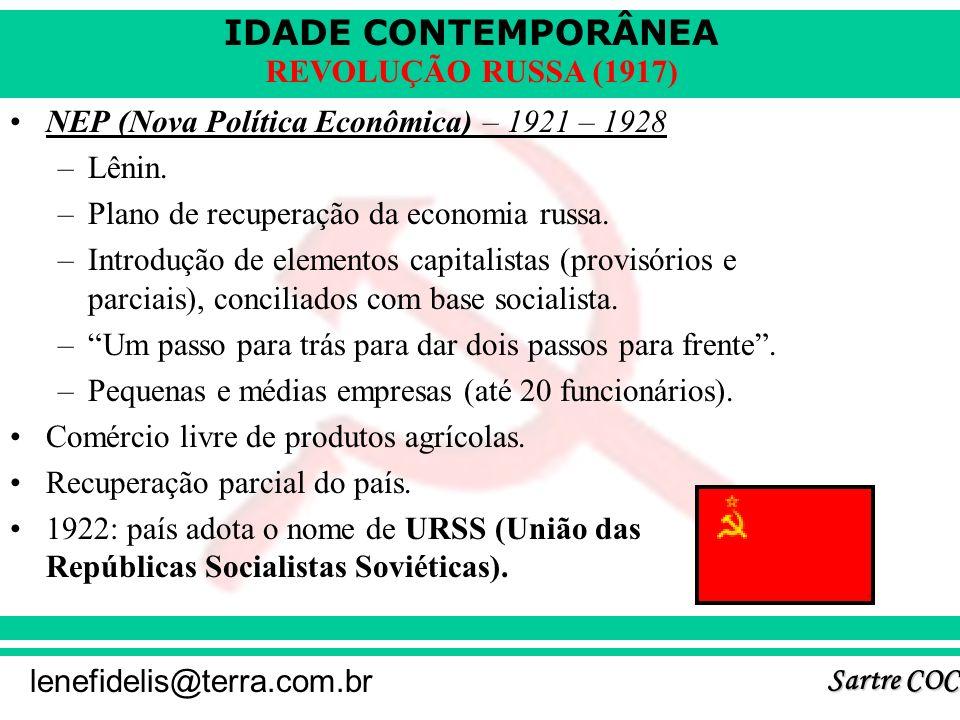 IDADE CONTEMPORÂNEA Sartre COC lenefidelis@terra.com.br REVOLUÇÃO RUSSA (1917) Guerra civil (1917 – 1921): –VERMELHOS (bolcheviques + sovietes + campo