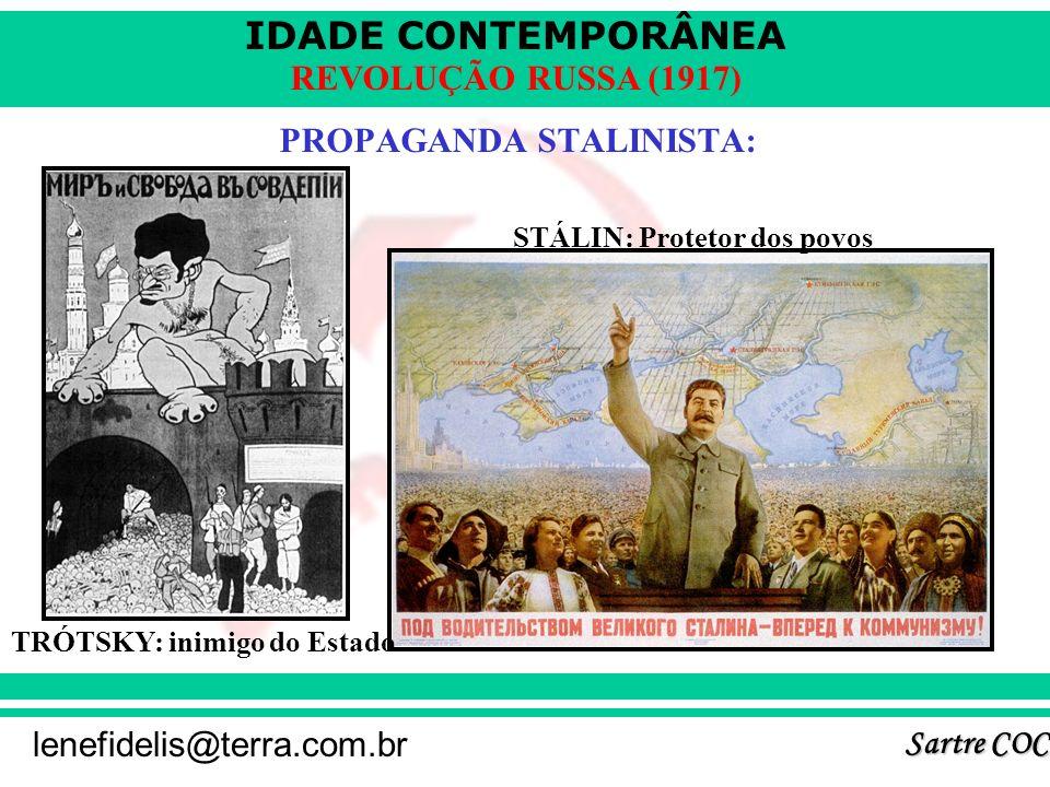IDADE CONTEMPORÂNEA Sartre COC lenefidelis@terra.com.br REVOLUÇÃO RUSSA (1917) Burocratização estatal. Controle do ensino e comunicações. Culto ao líd