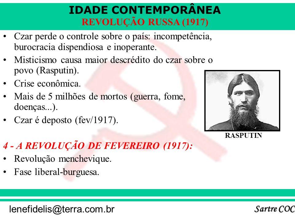 IDADE CONTEMPORÂNEA Sartre COC lenefidelis@terra.com.br REVOLUÇÃO RUSSA (1917) Czar perde o controle sobre o país: incompetência, burocracia dispendiosa e inoperante.