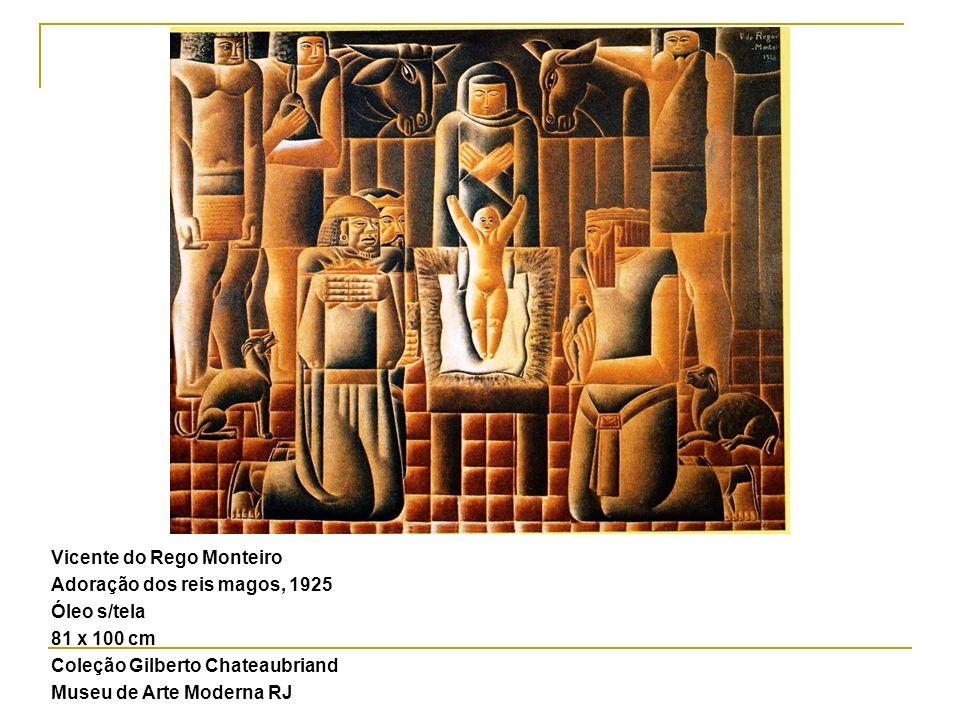 Vicente do Rego Monteiro Adoração dos reis magos, 1925 Óleo s/tela 81 x 100 cm Coleção Gilberto Chateaubriand Museu de Arte Moderna RJ