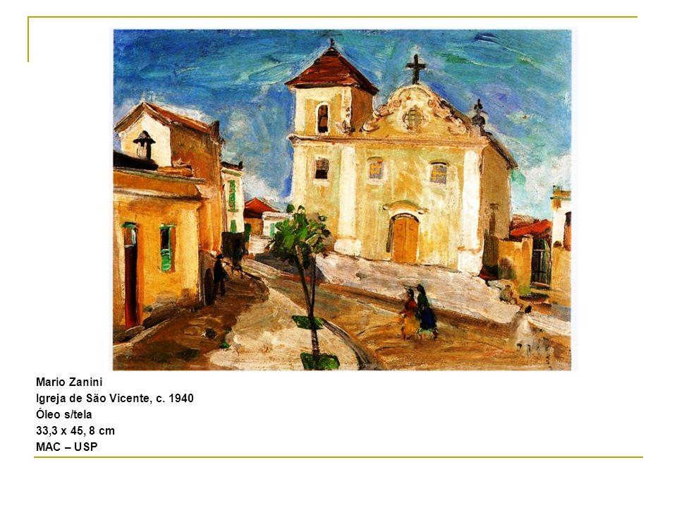 Mario Zanini Igreja de São Vicente, c. 1940 Óleo s/tela 33,3 x 45, 8 cm MAC – USP