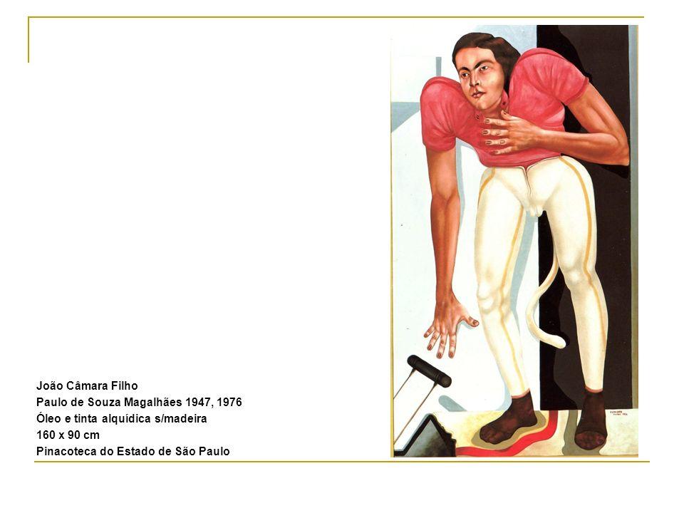 João Câmara Filho Paulo de Souza Magalhães 1947, 1976 Óleo e tinta alquídica s/madeira 160 x 90 cm Pinacoteca do Estado de São Paulo