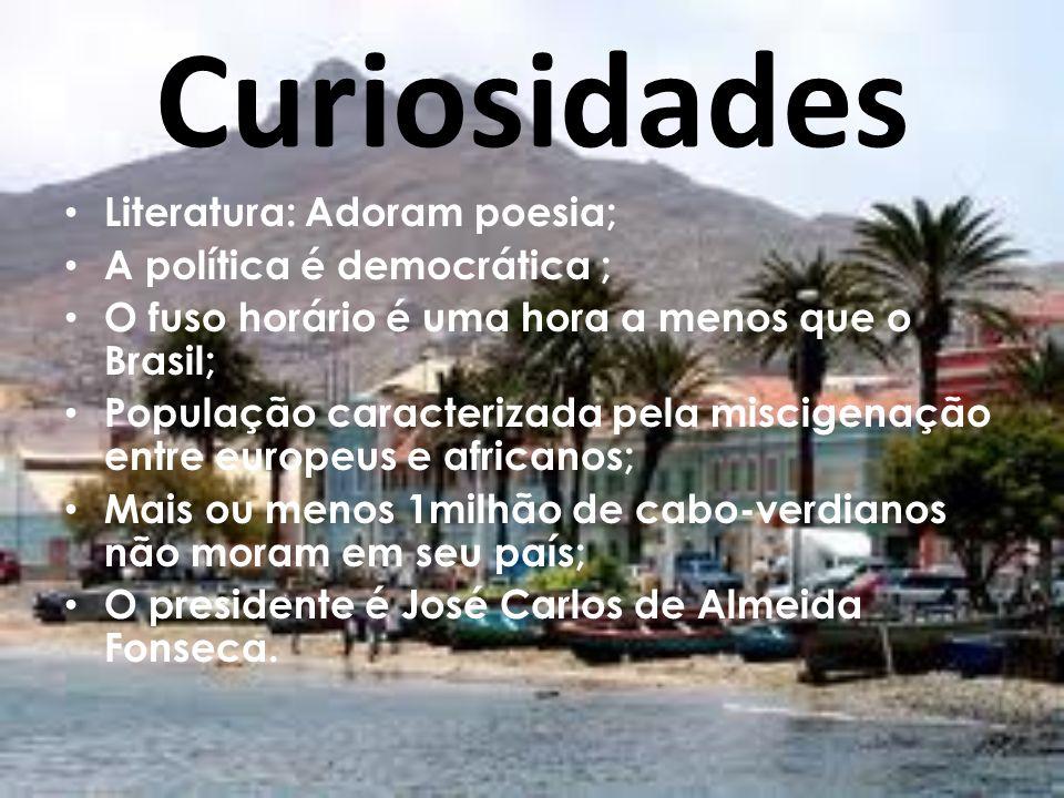 Curiosidades Literatura: Adoram poesia; A política é democrática ; O fuso horário é uma hora a menos que o Brasil; População caracterizada pela miscig