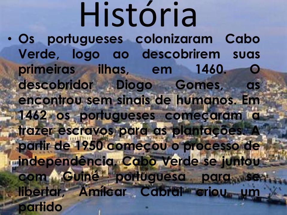 História Os portugueses colonizaram Cabo Verde, logo ao descobrirem suas primeiras ilhas, em 1460. O descobridor Diogo Gomes, as encontrou sem sinais