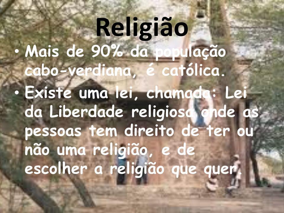 Religião Mais de 90% da população cabo-verdiana, é católica. Existe uma lei, chamada: Lei da Liberdade religiosa onde as pessoas tem direito de ter ou