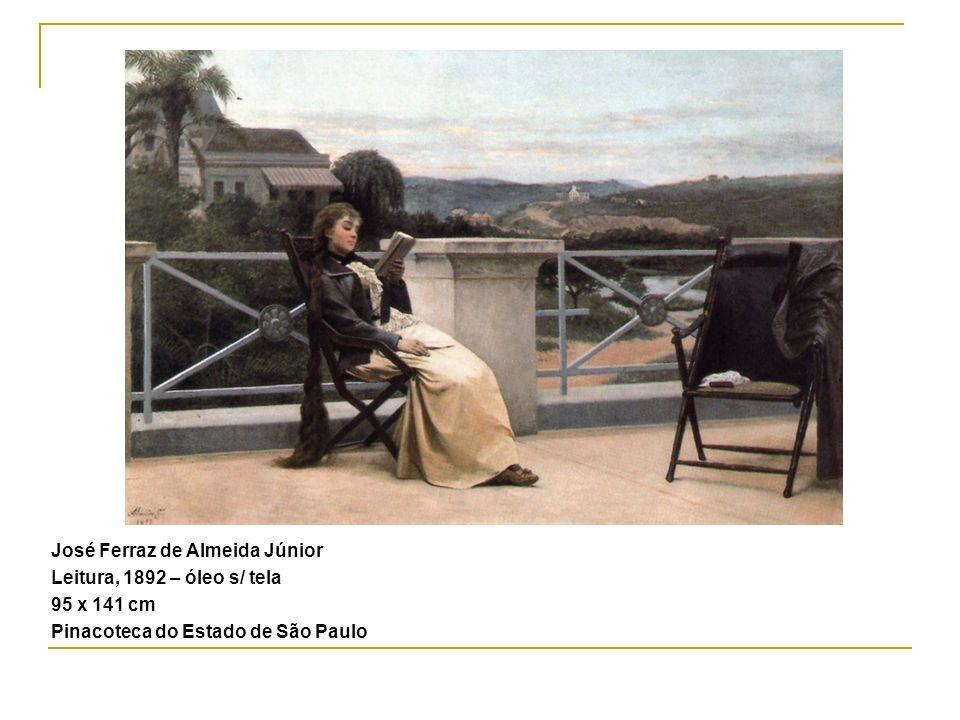 José Ferraz de Almeida Júnior Leitura, 1892 – óleo s/ tela 95 x 141 cm Pinacoteca do Estado de São Paulo