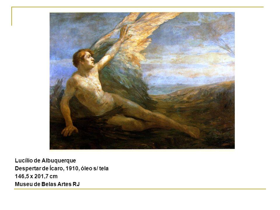 Lucílio de Albuquerque Despertar de Ícaro, 1910, óleo s/ tela 146,5 x 201,7 cm Museu de Belas Artes RJ
