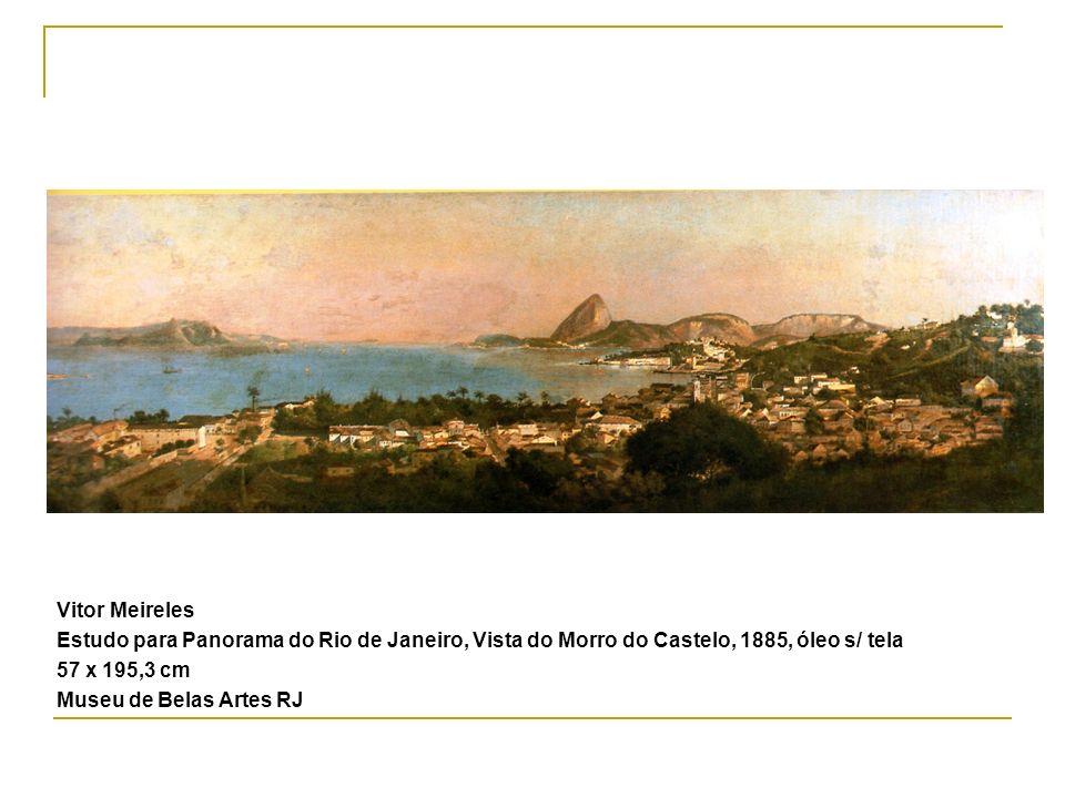Vitor Meireles Estudo para Panorama do Rio de Janeiro, Vista do Morro do Castelo, 1885, óleo s/ tela 57 x 195,3 cm Museu de Belas Artes RJ