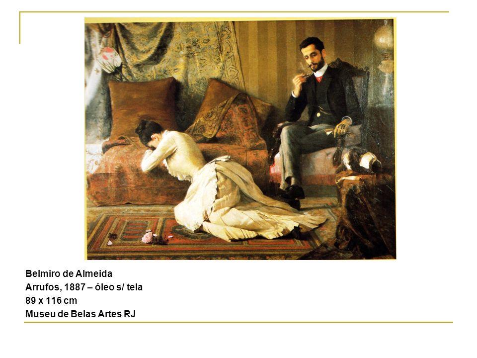 Belmiro de Almeida Arrufos, 1887 – óleo s/ tela 89 x 116 cm Museu de Belas Artes RJ