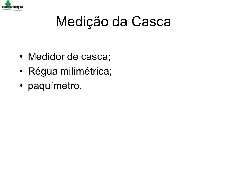 Medição da Casca Medidor de casca; Régua milimétrica; paquímetro.