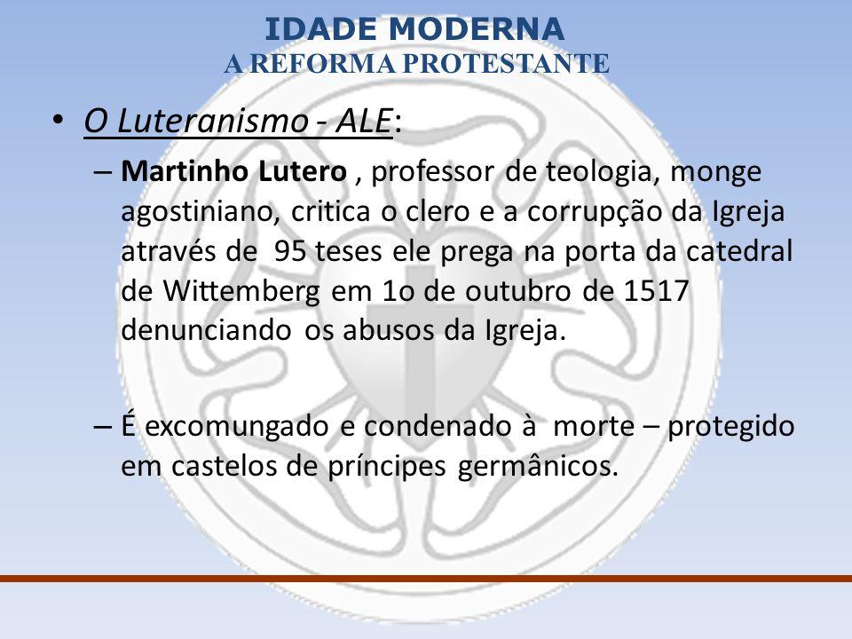 IDADE MODERNA A REFORMA PROTESTANTE – Apoio da burguesia.
