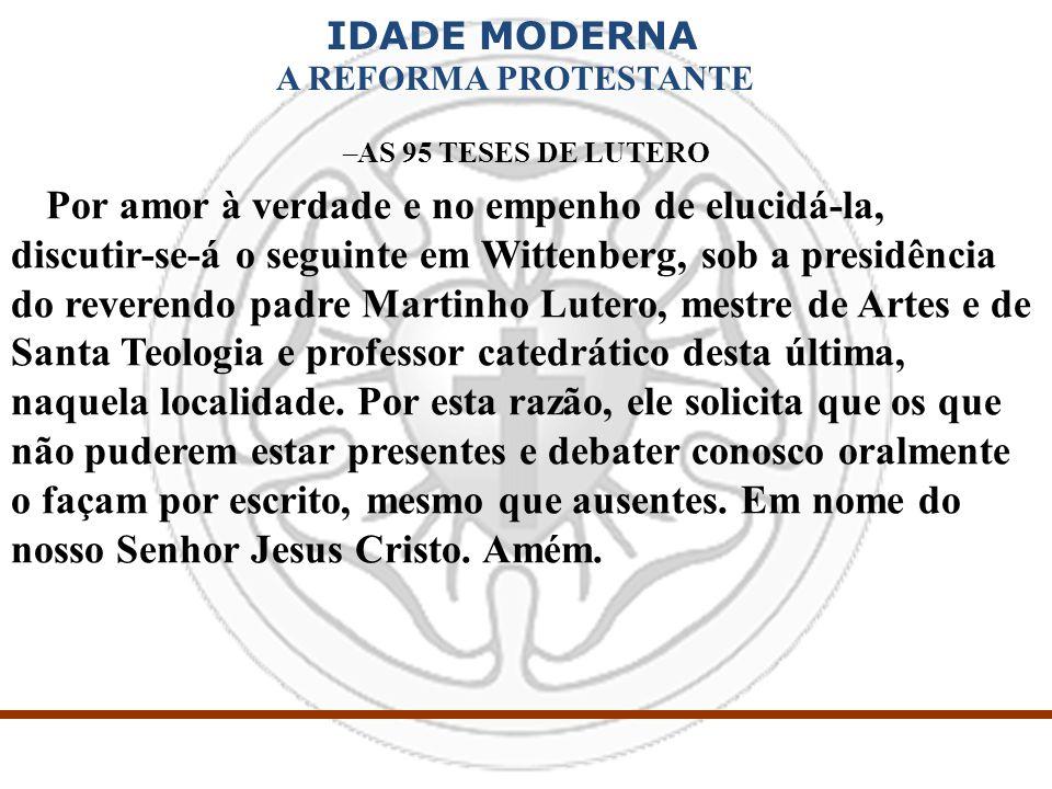 IDADE MODERNA A REFORMA PROTESTANTE