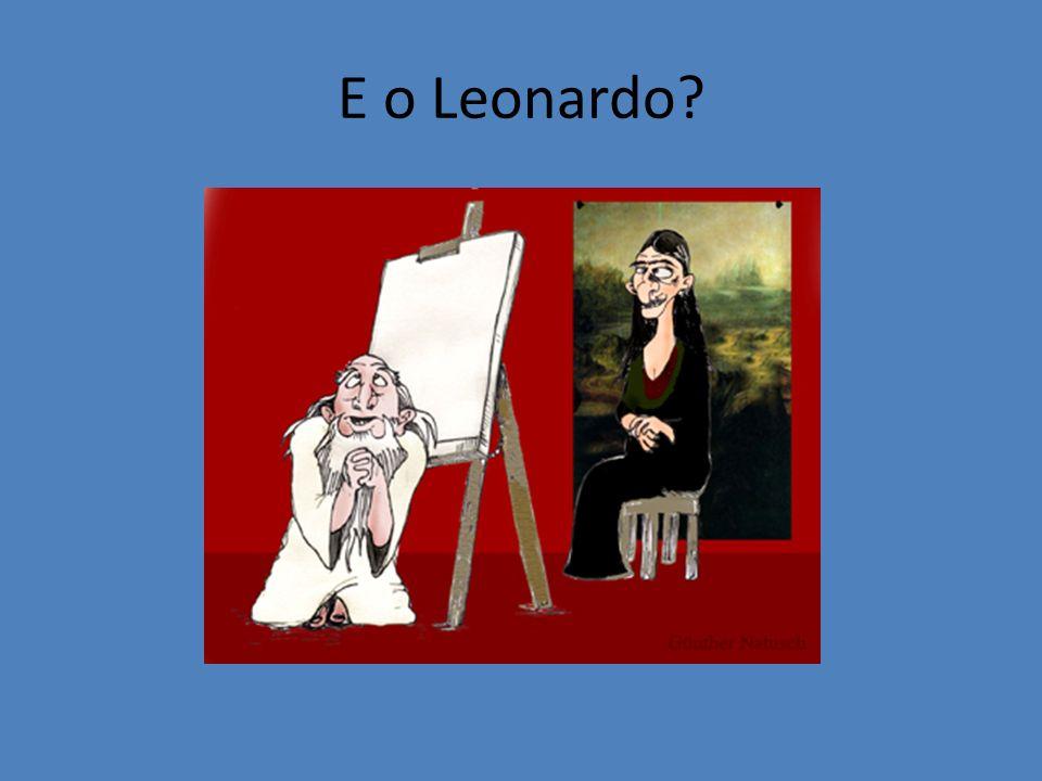 E o Leonardo?