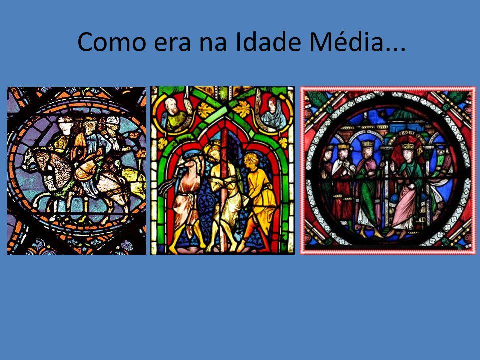 Como era na Idade Média...