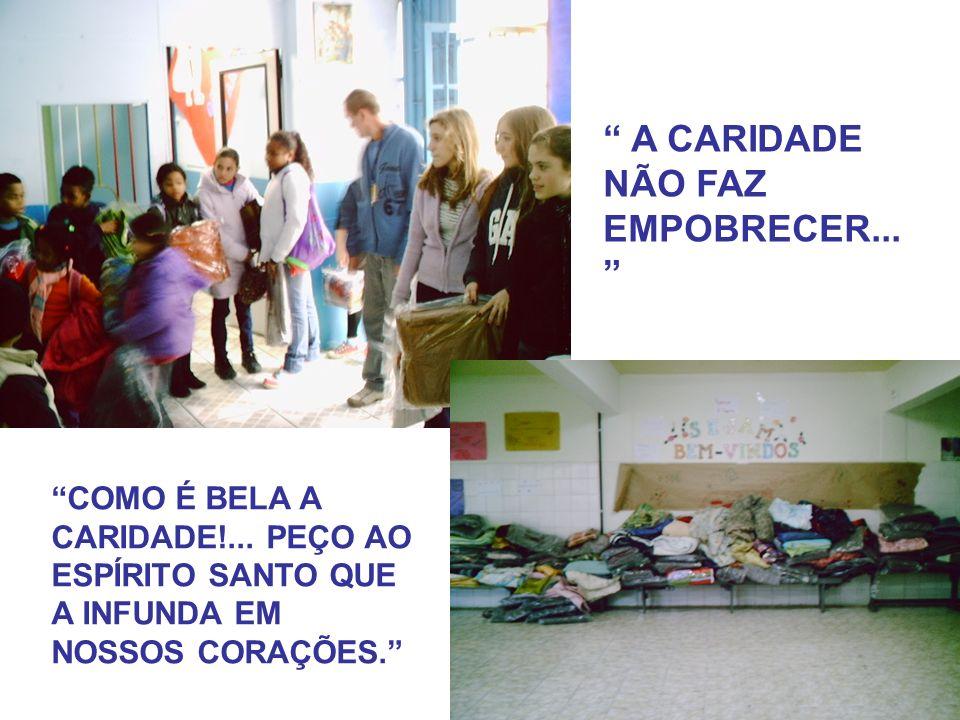 A CARIDADE NÃO FAZ EMPOBRECER... COMO É BELA A CARIDADE!...
