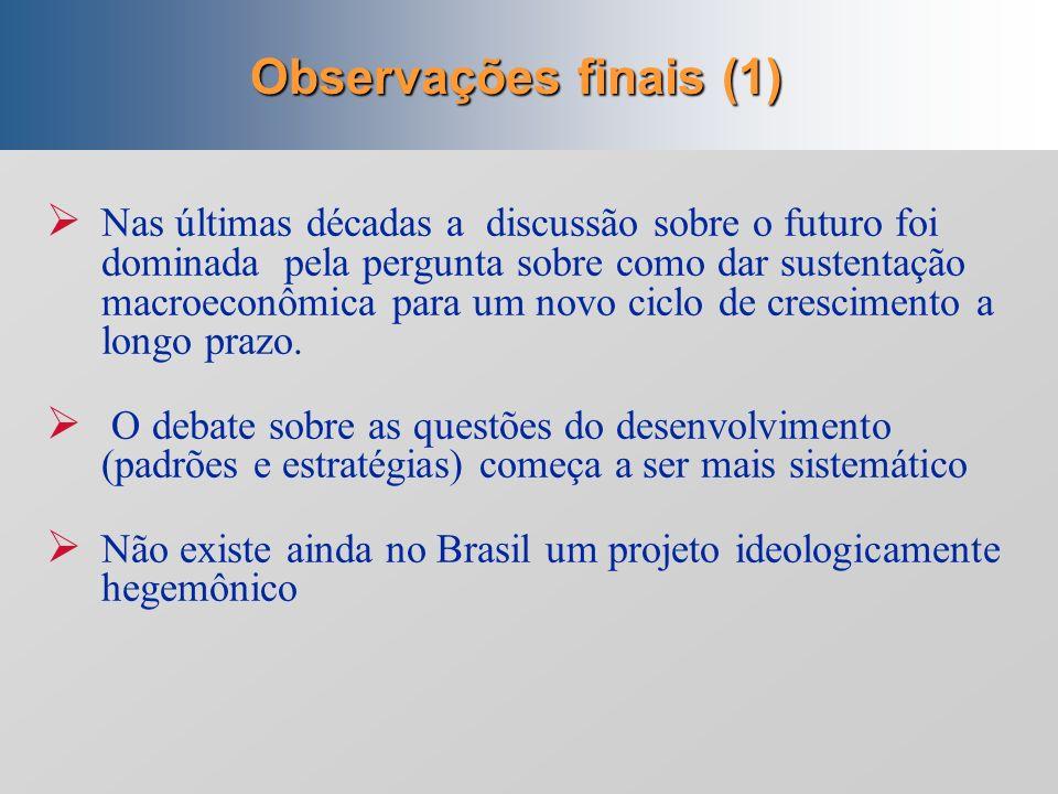6. Financiamento Industrialização Autofinanciamento, Fiscal, inclusive via BNDES, e, nos anos 1970, também endividamento externo Atual (?) Autofinanci