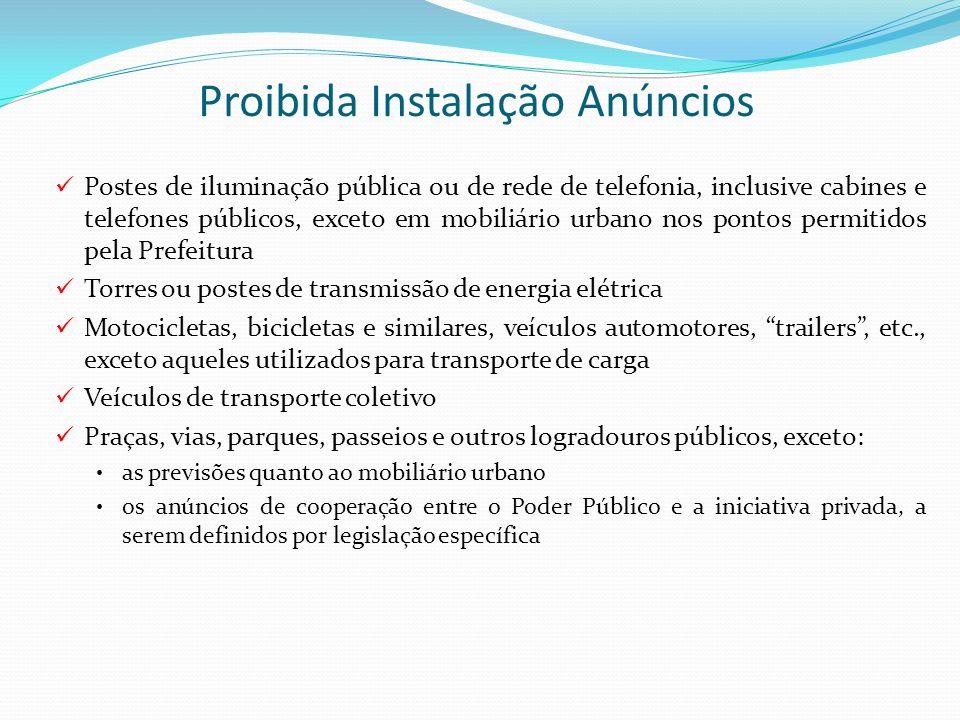 Proibida Instalação Anúncios Postes de iluminação pública ou de rede de telefonia, inclusive cabines e telefones públicos, exceto em mobiliário urbano