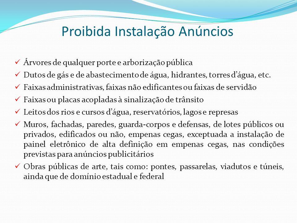 Proibida Instalação Anúncios Árvores de qualquer porte e arborização pública Dutos de gás e de abastecimento de água, hidrantes, torres dágua, etc. Fa