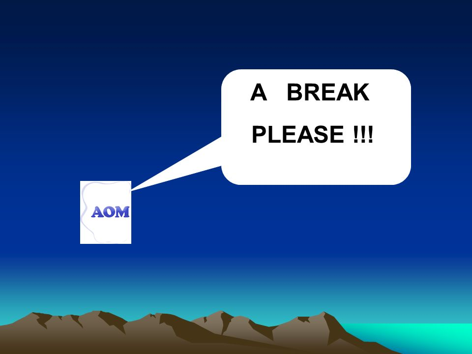 A BREAK PLEASE !!!