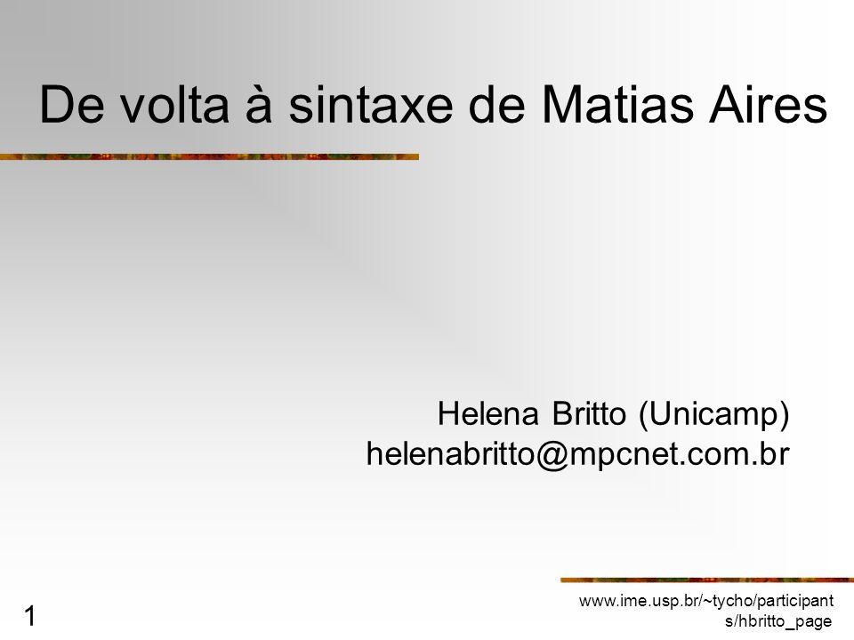 www.ime.usp.br/~tycho/participant s/hbritto_page 1 De volta à sintaxe de Matias Aires Helena Britto (Unicamp) helenabritto@mpcnet.com.br