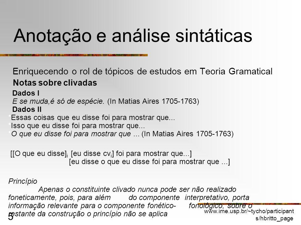 www.ime.usp.br/~tycho/participant s/hbritto_page 5 Anotação e análise sintáticas Enriquecendo o rol de tópicos de estudos em Teoria Gramatical Notas s