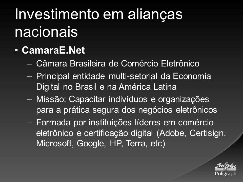 Investimento em alianças nacionais CamaraE.Net –Câmara Brasileira de Comércio Eletrônico –Principal entidade multi-setorial da Economia Digital no Bra