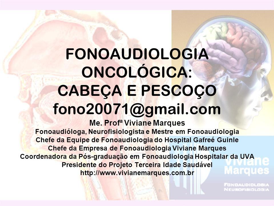 EMENTA: Transtornos fonoaudiológicos decorrentes de tumores e outras alterações traumáticas de cavidade oral, faringe e laringe.