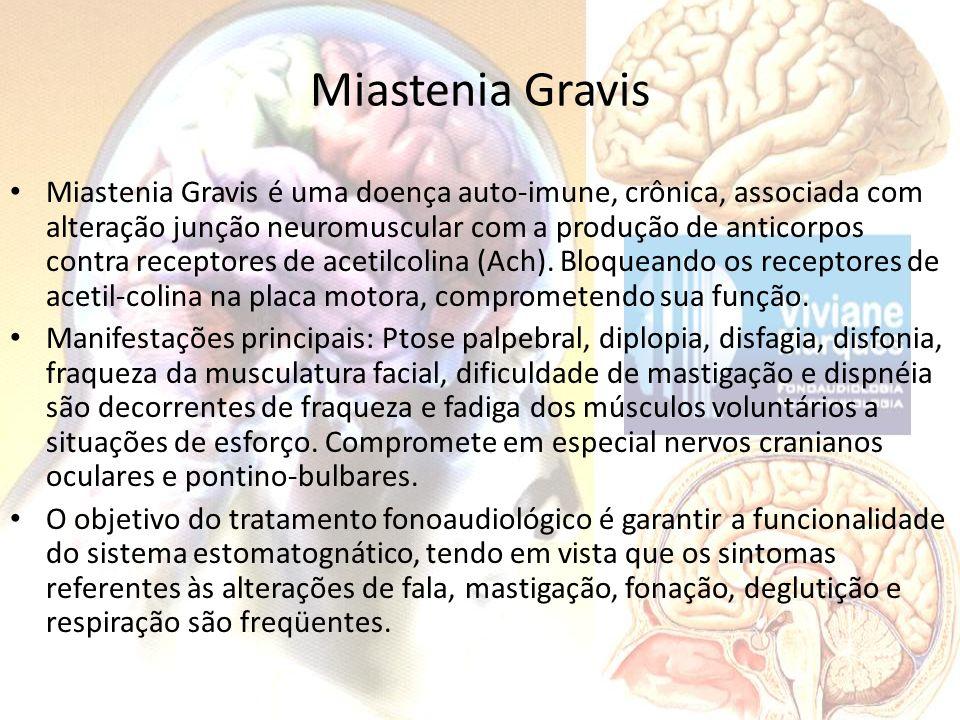 Miastenia Gravis Miastenia Gravis é uma doença auto-imune, crônica, associada com alteração junção neuromuscular com a produção de anticorpos contra r