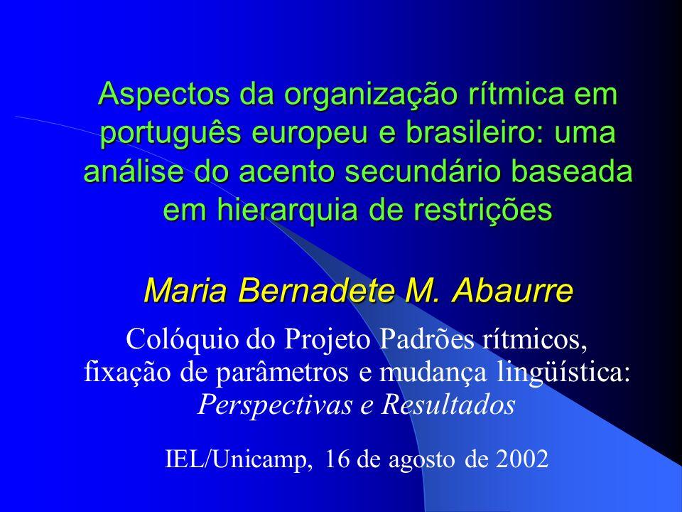 Aspectos da organização rítmica em português europeu e brasileiro: uma análise do acento secundário baseada em hierarquia de restrições Maria Bernadet