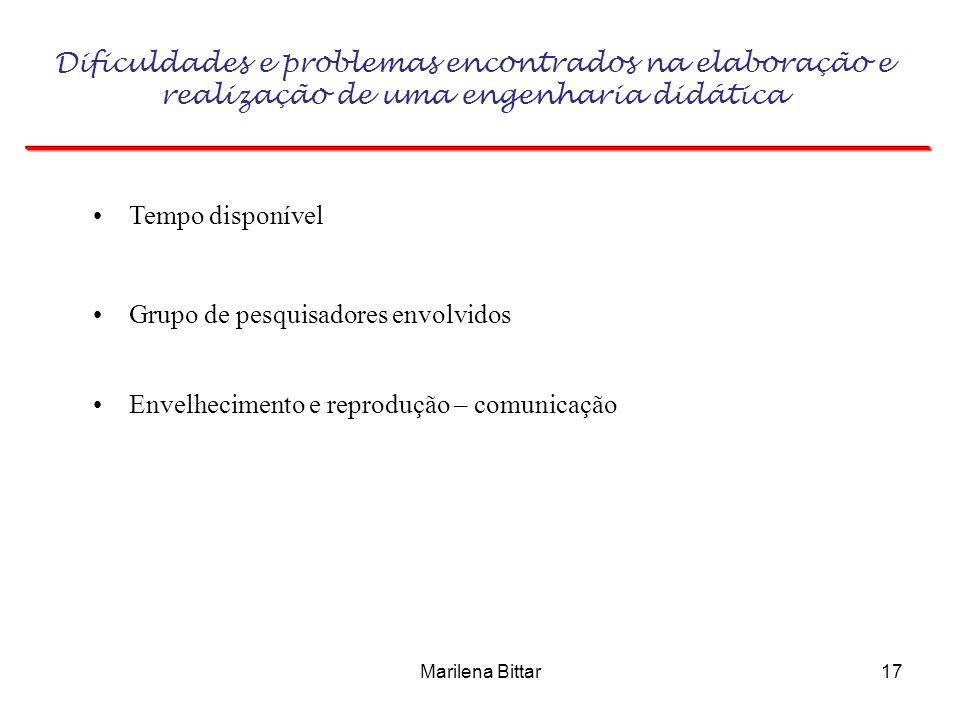Marilena Bittar17 Dificuldades e problemas encontrados na elaboração e realização de uma engenharia didática Envelhecimento e reprodução – comunicação