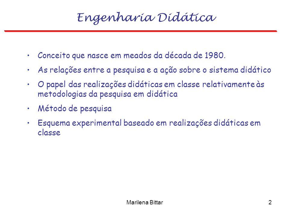 Marilena Bittar2 Conceito que nasce em meados da década de 1980. As relações entre a pesquisa e a ação sobre o sistema didático O papel das realizaçõe