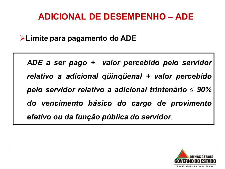 Limite para pagamento do ADE ADE a ser pago + valor percebido pelo servidor relativo a adicional qüinqüenal + valor percebido pelo servidor relativo a