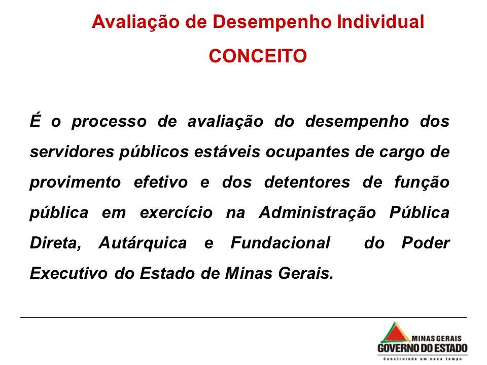 É o processo de avaliação do desempenho dos servidores públicos estáveis ocupantes de cargo de provimento efetivo e dos detentores de função pública e