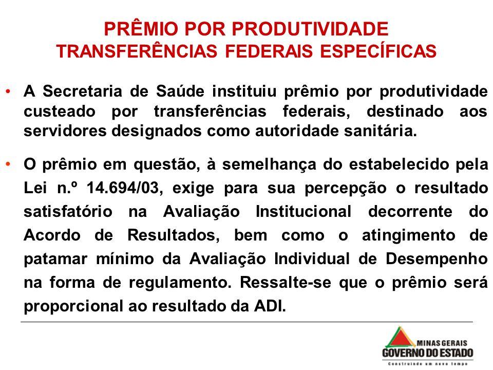 PRÊMIO POR PRODUTIVIDADE TRANSFERÊNCIAS FEDERAIS ESPECÍFICAS A Secretaria de Saúde instituiu prêmio por produtividade custeado por transferências fede