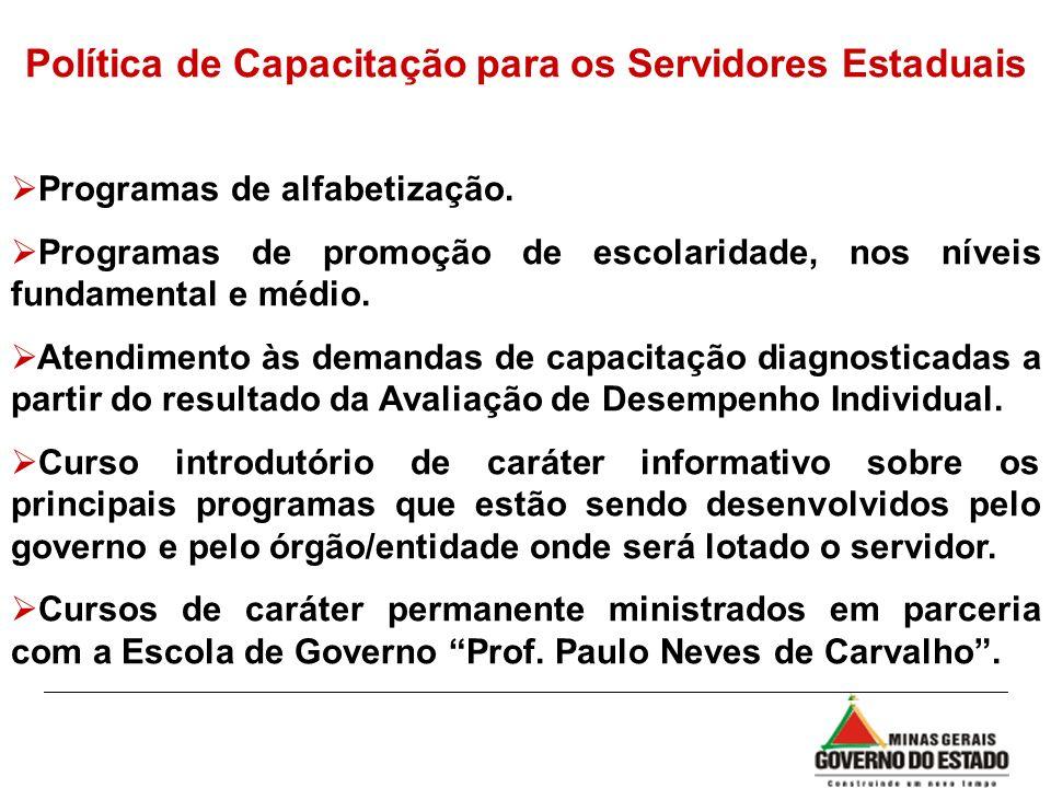 Política de Capacitação para os Servidores Estaduais Programas de alfabetização. Programas de promoção de escolaridade, nos níveis fundamental e médio