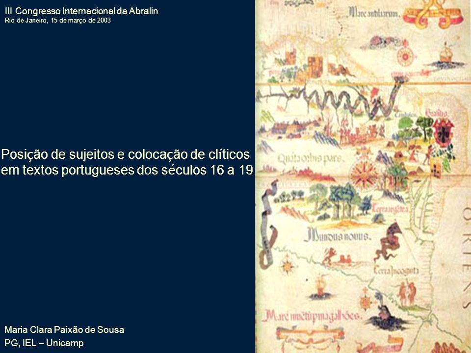 c o n c l u s õ e s Posição de sujeitos e colocação de clíticos em textos portugueses dos séculos 16 a 19