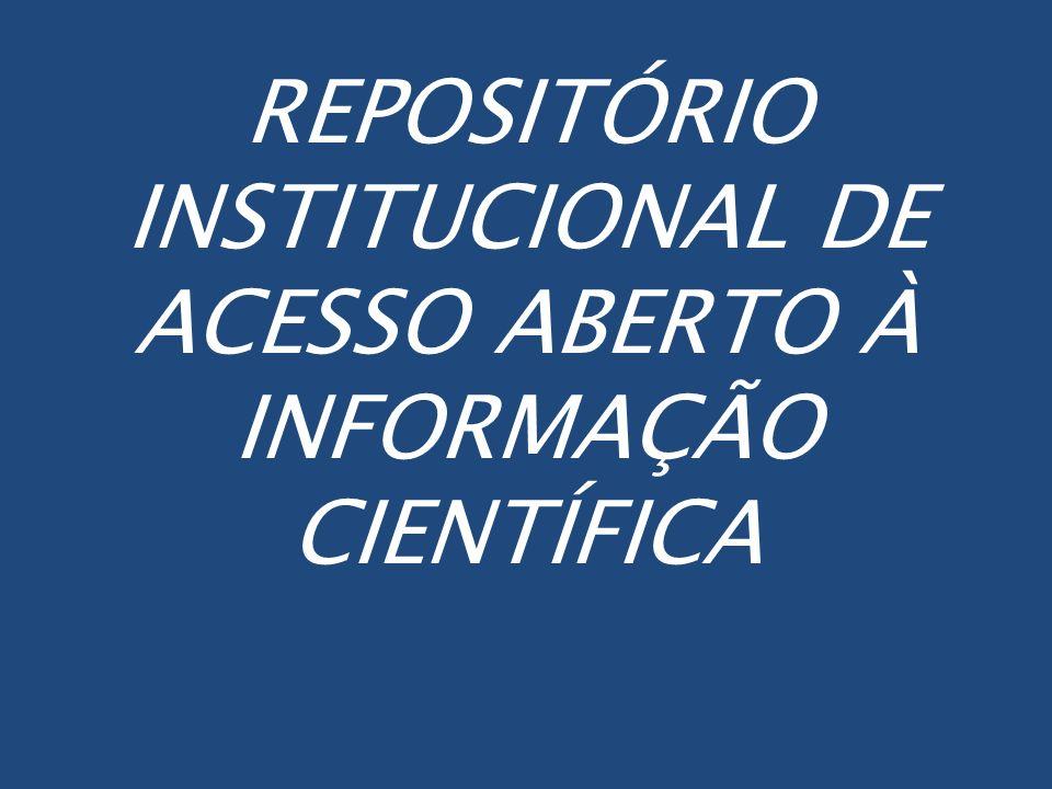 REPOSITÓRIO INSTITUCIONAL DE ACESSO ABERTO À INFORMAÇÃO CIENTÍFICA