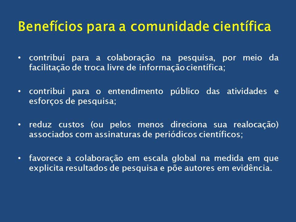 Benefícios para a comunidade científica contribui para a colaboração na pesquisa, por meio da facilitação de troca livre de informação científica; con