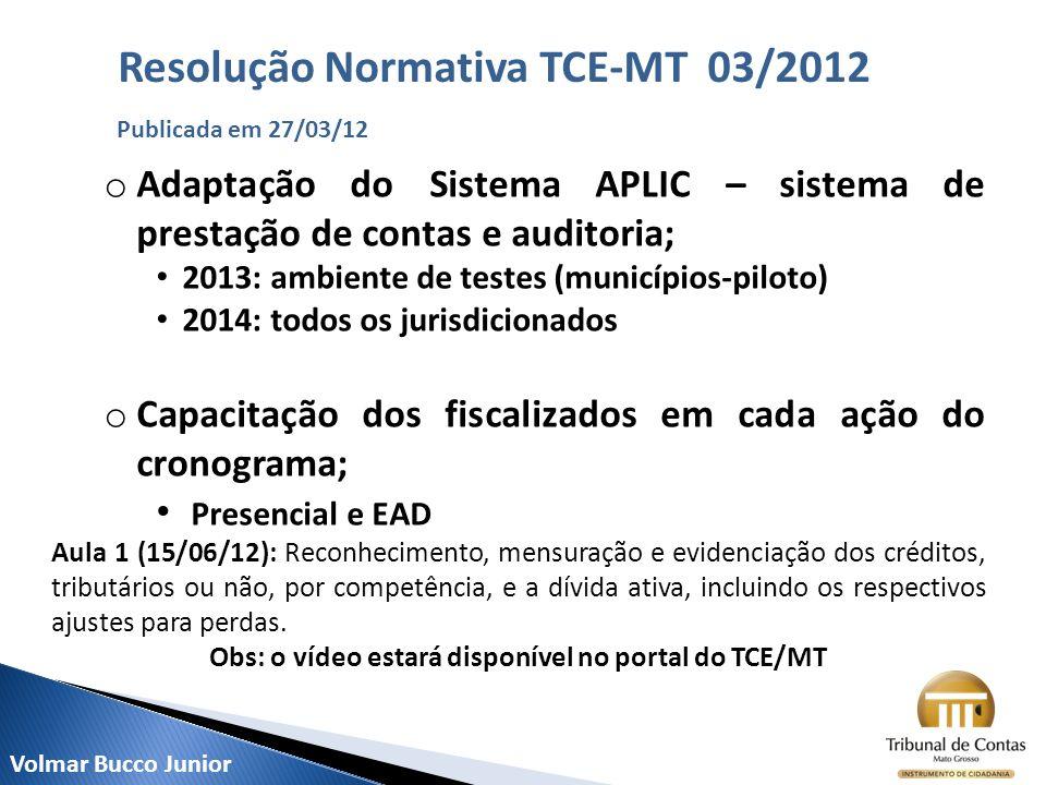 o Adaptação do Sistema APLIC – sistema de prestação de contas e auditoria; 2013: ambiente de testes (municípios-piloto) 2014: todos os jurisdicionados