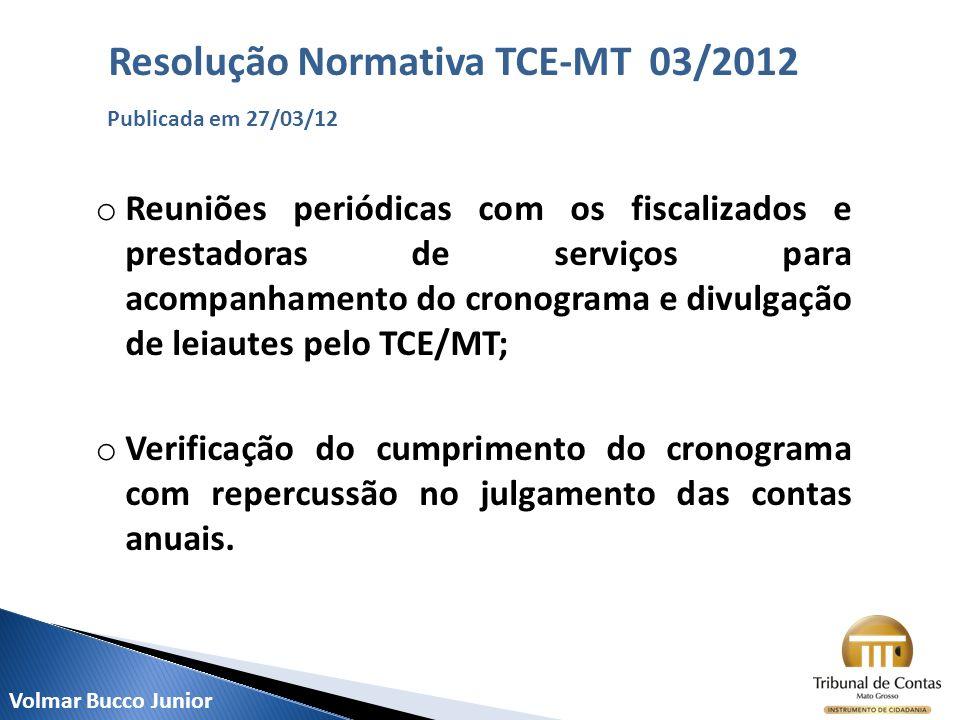 o Reuniões periódicas com os fiscalizados e prestadoras de serviços para acompanhamento do cronograma e divulgação de leiautes pelo TCE/MT; o Verifica