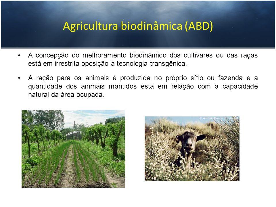 Agricultura biodinâmica (ABD) A concepção do melhoramento biodinâmico dos cultivares ou das raças está em irrestrita oposição à tecnologia transgênica