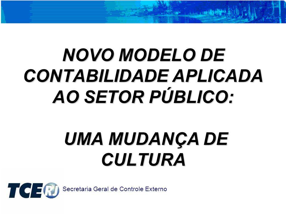 PRINCIPAL PILAR DA IMPLANTAÇÃO DO NOVO MODELO DE CASP : COMPROMETIMENTO DOS GESTORES Secretaria Geral de Controle Externo