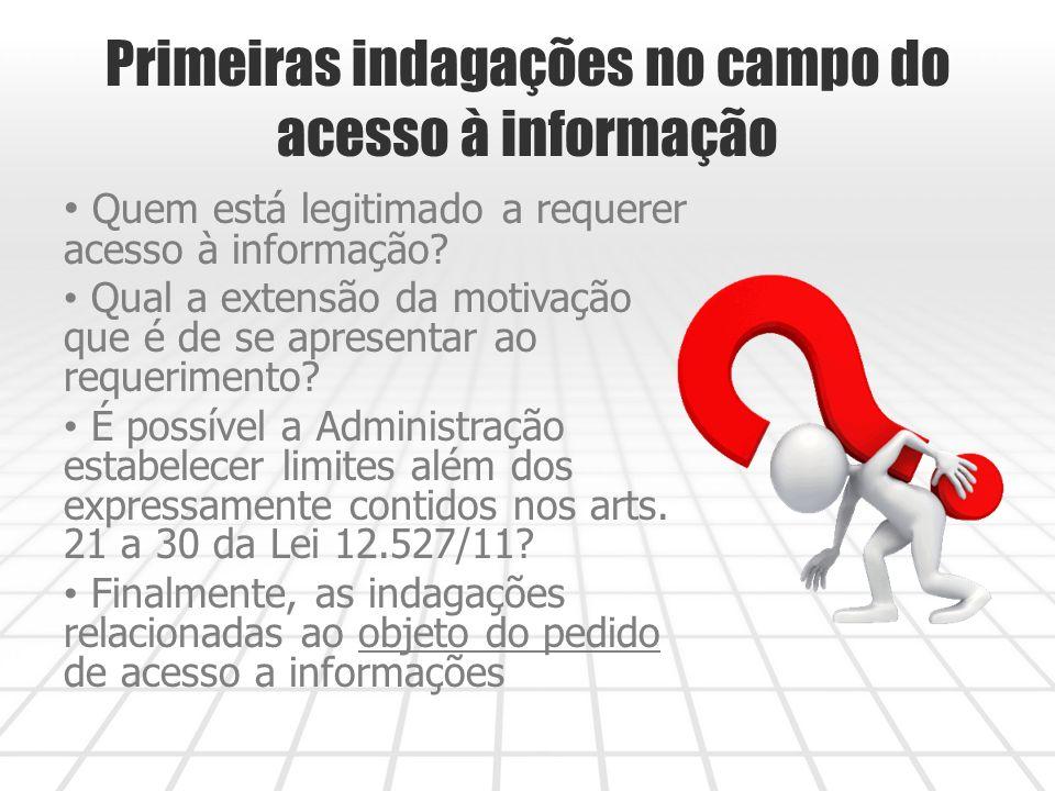 Primeiras indagações no campo do acesso à informação Quem está legitimado a requerer acesso à informação.