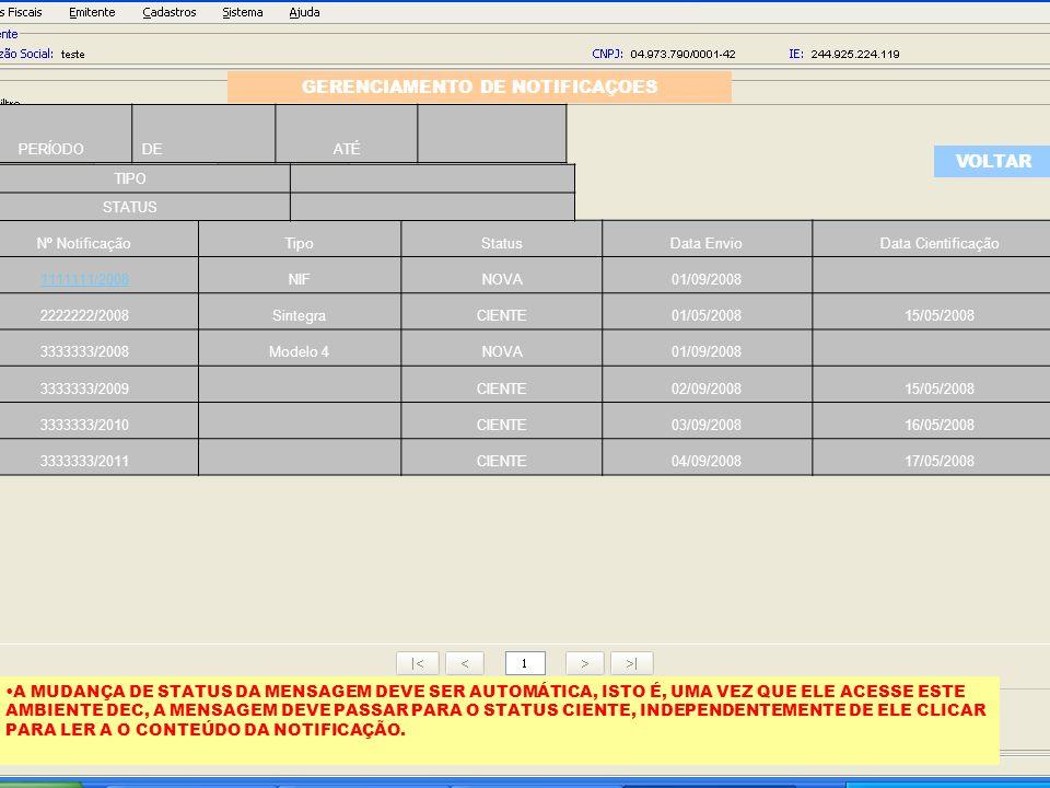 Nº NotificaçãoTipoStatusData EnvioData Cientificação 1111111/2008NIFNOVA01/09/2008 2222222/2008SintegraCIENTE01/05/200815/05/2008 3333333/2008Modelo 4