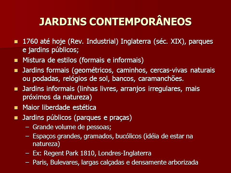 JARDINS CONTEMPORÂNEOS 1760 até hoje (Rev.Industrial) Inglaterra (séc.