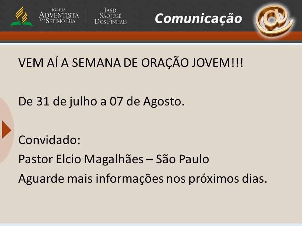 VEM AÍ A SEMANA DE ORAÇÃO JOVEM!!. De 31 de julho a 07 de Agosto.