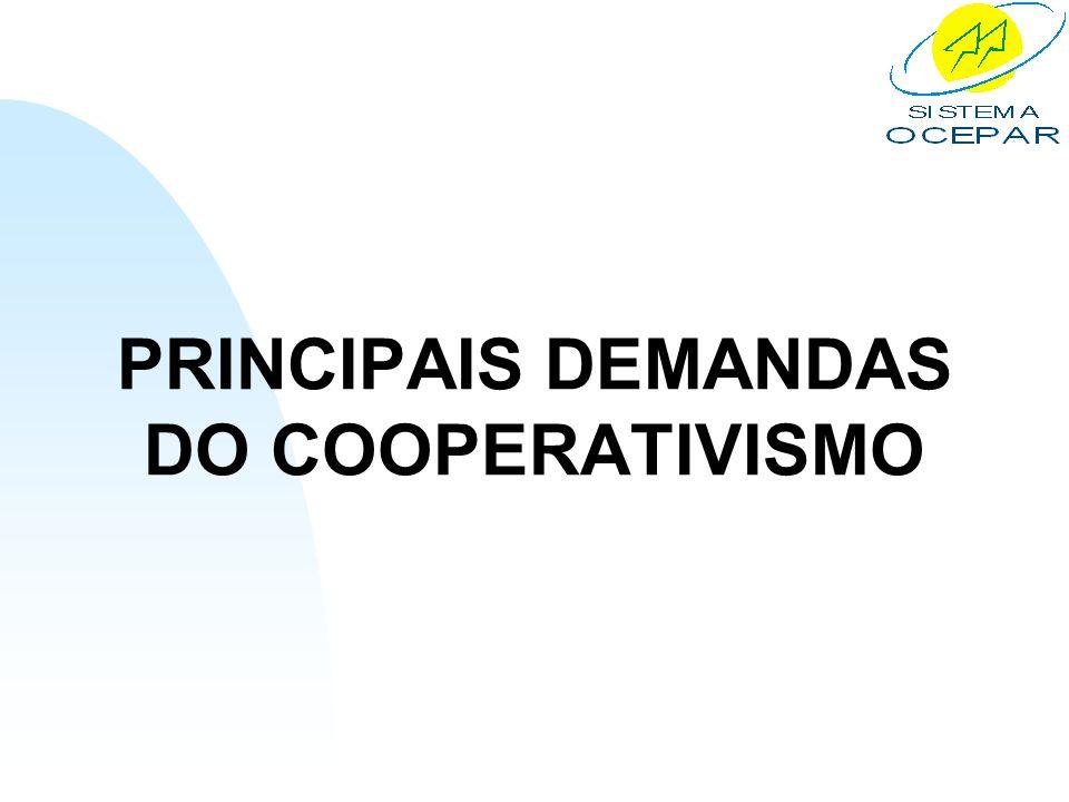 PRINCIPAIS DEMANDAS DO COOPERATIVISMO